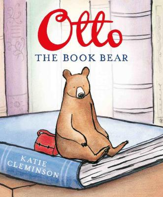 A little bear sits on a book on the cover of Otto the Book Bear by Katie Cleminson