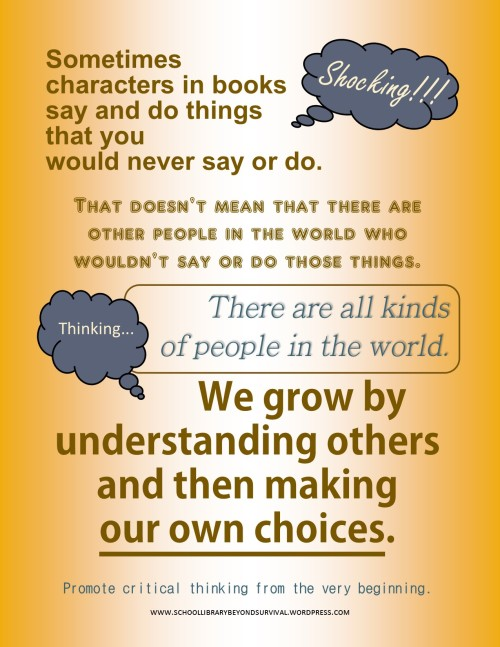 Sometimes characters in books say and do things that you would never say or do. [Shocking!!!] That doesn't mean that there are other people in the world who wouldn't say or do those things. There are all kinds of people in the world. [Thinking...] We grow by understanding others and then making our own choices.
